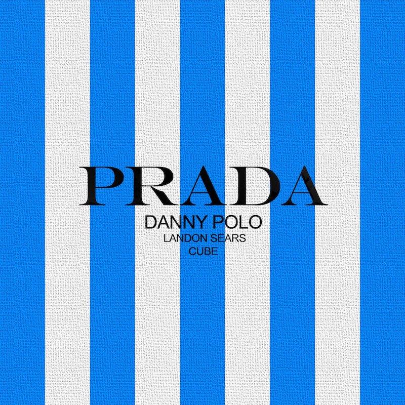 "Danny Polo, Landon Sears, and CUBE - ""Prada"" song cover art"