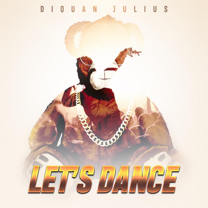 """Diquan Julius - """"Let's Dance"""" song cover art"""