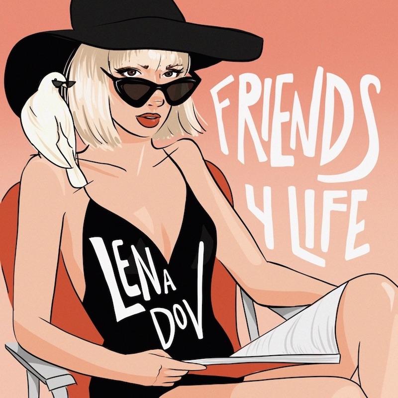 "Lena Dov - ""Friends 4 Life"" song cover art"