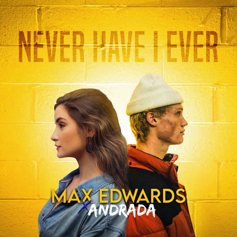 """Max Edwards and Andrada release - """"Never Have I Ever"""" song cover"""