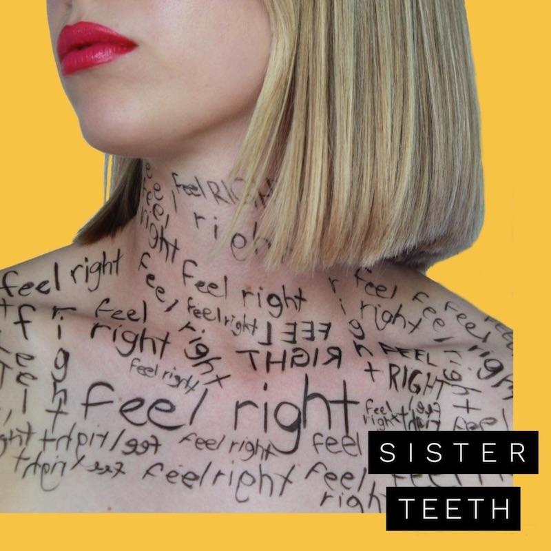 "Sister Teeth - ""Feel Right"" song cover art"