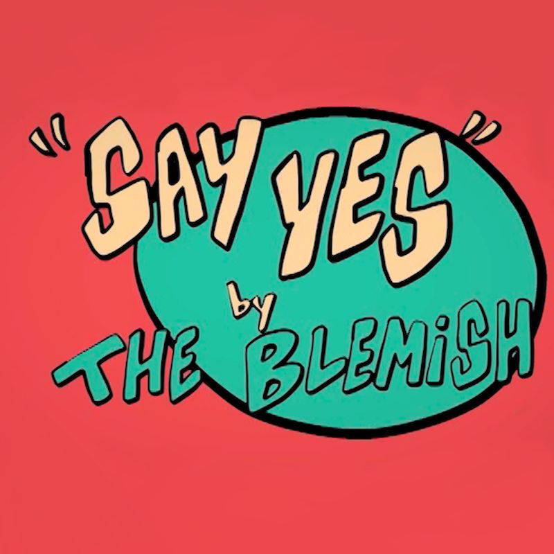 """The Blemish - """"Say Yes"""" song cover art"""