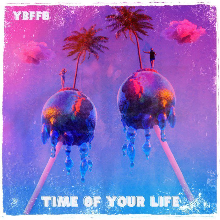 """YOUR BEST FRIEND'S FAVORITE BAND - """"Time of Your Life"""" song cover art"""