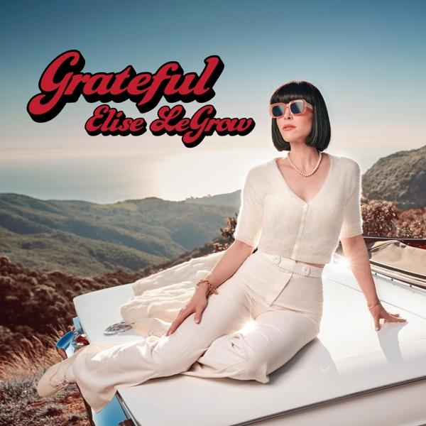"Elise LeGrow - ""Grateful""EP cover"
