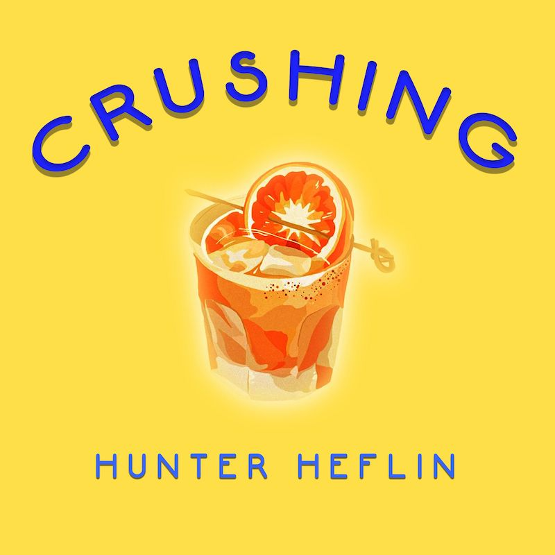 """Hunter Heflin - """"Crushing"""" song cover art"""