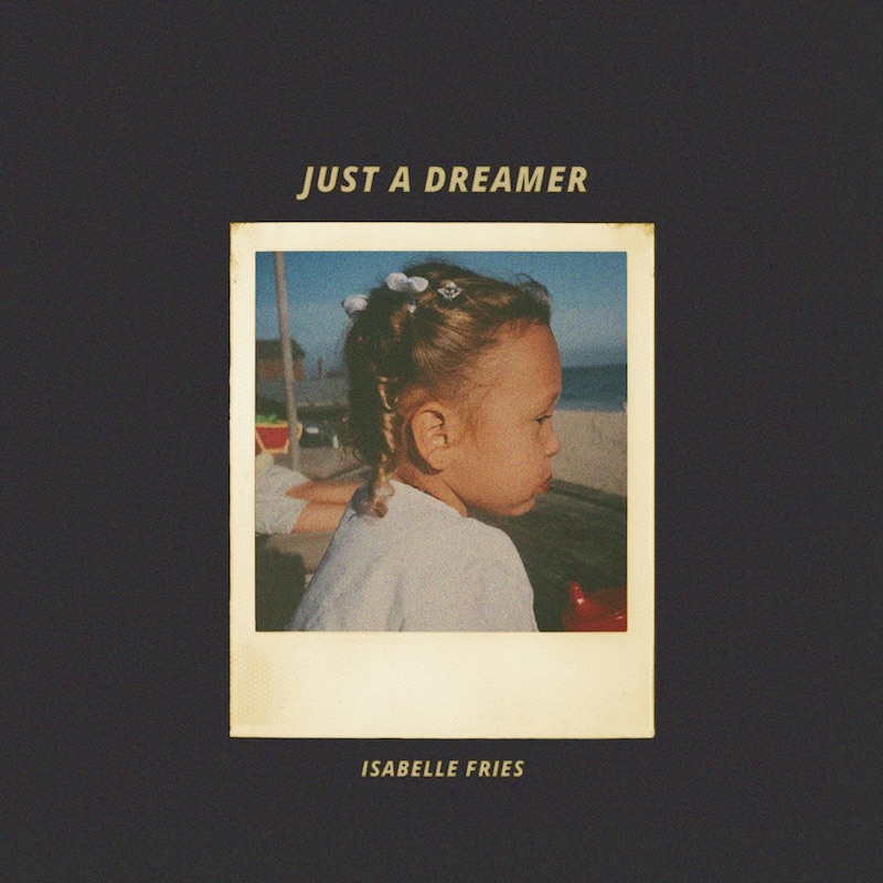 """Isabelle Fries - """"Just a Dreamer"""" song cover"""