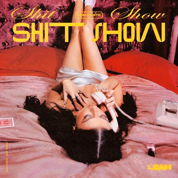 "Leah Kate - ""Sh*t Show"" song cover art"