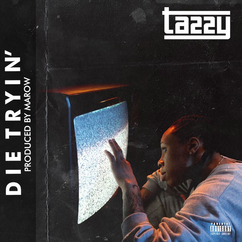 """Tazzy - """"Die Tryin'"""" song cover"""