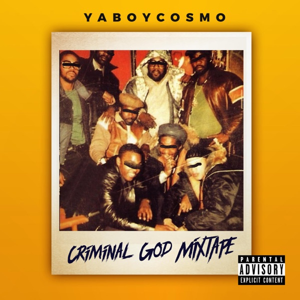 Yaboycosmo - Criminal God Mixtape mixtape cover