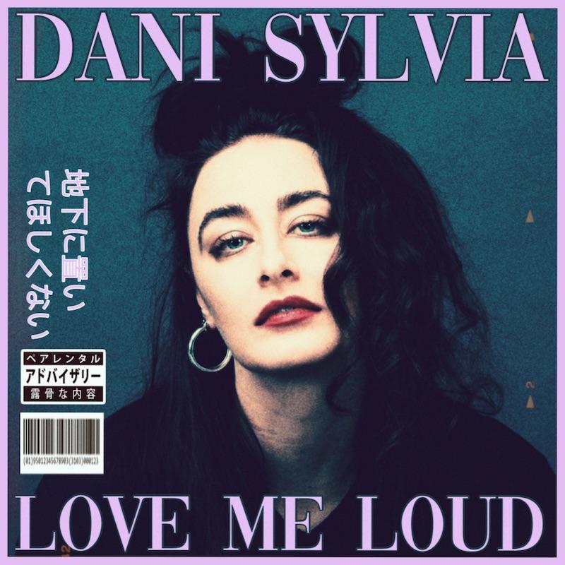 """Dani Sylvia - """"Love Me Loud"""" song cover art"""